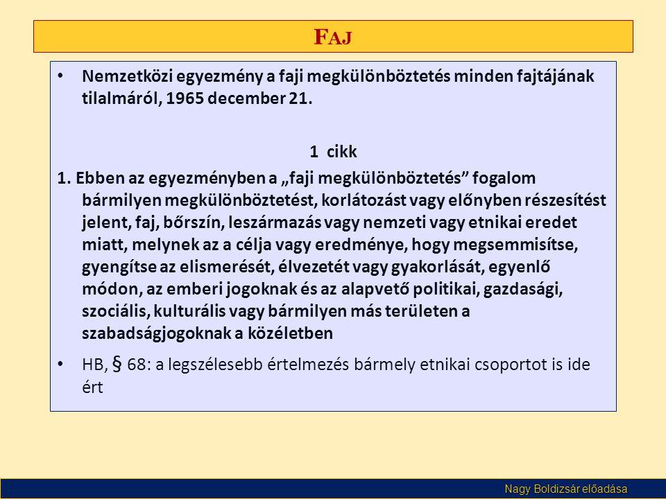 Faj Nemzetközi egyezmény a faji megkülönböztetés minden fajtájának tilalmáról, 1965 december 21. 1 cikk.
