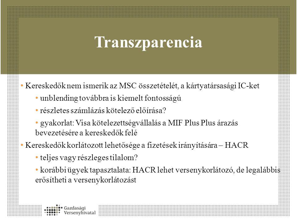 Transzparencia Kereskedők nem ismerik az MSC összetételét, a kártyatársasági IC-ket. unblending továbbra is kiemelt fontosságú.