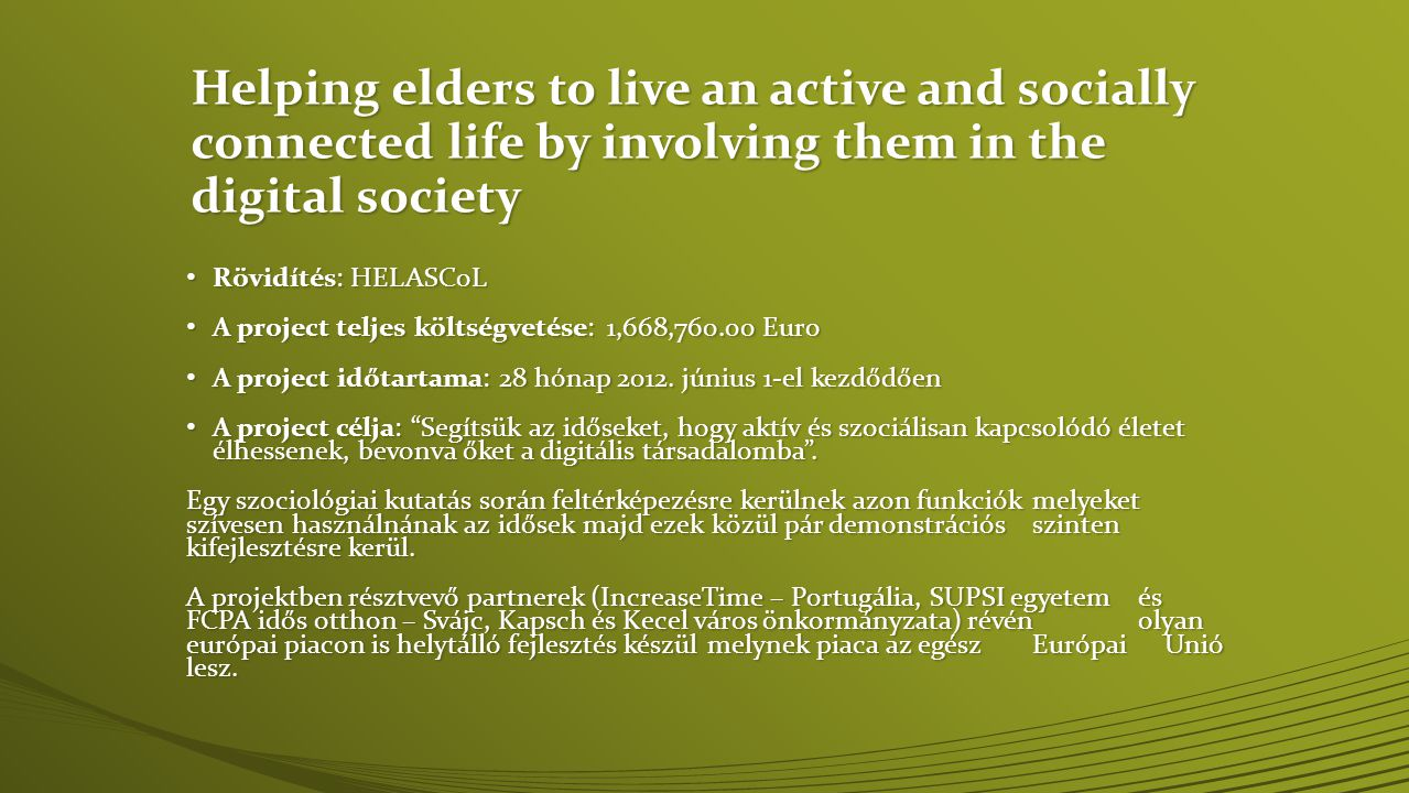 Helping elders to live an active and socially connected life by involving them in the digital society