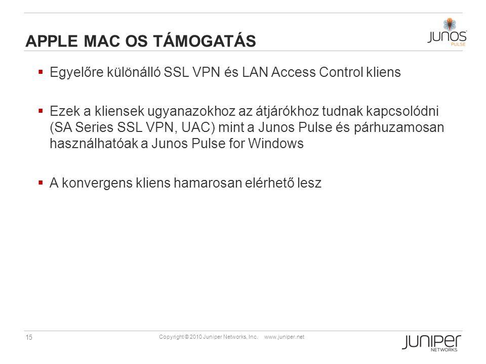 apple Mac OS támogatás Egyelőre különálló SSL VPN és LAN Access Control kliens.