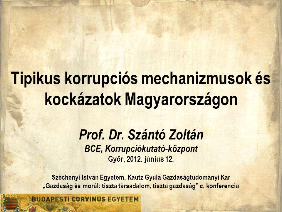 Tipikus korrupciós mechanizmusok és kockázatok Magyarországon Prof. Dr