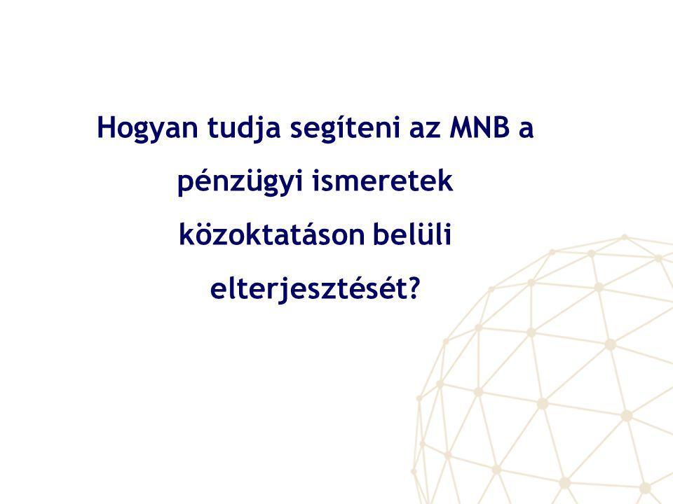 Hogyan tudja segíteni az MNB a pénzügyi ismeretek közoktatáson belüli elterjesztését