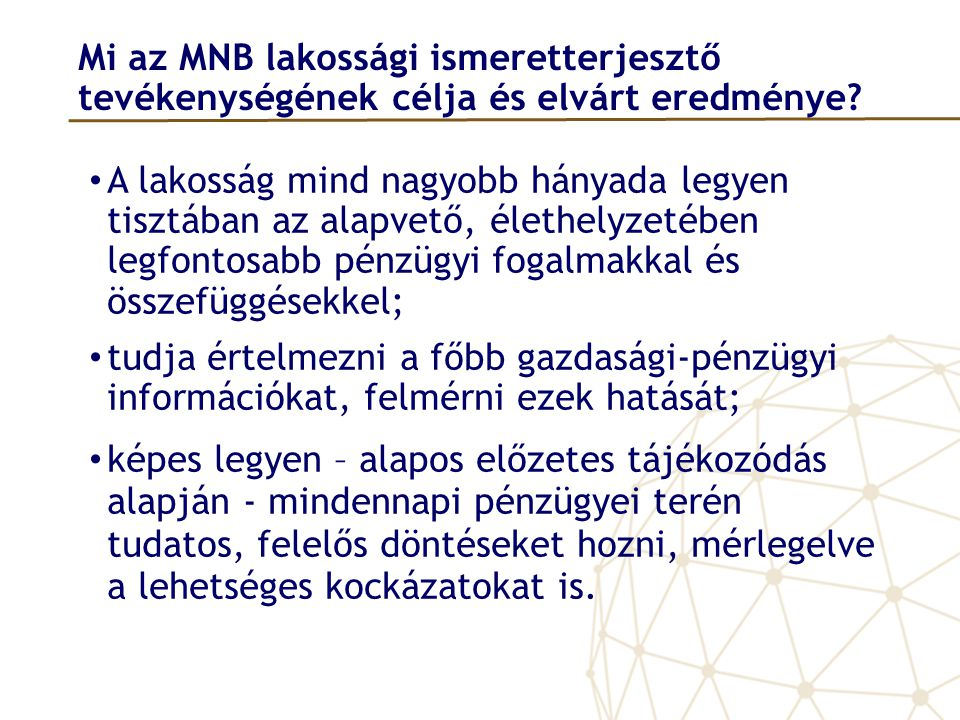 Mi az MNB lakossági ismeretterjesztő tevékenységének célja és elvárt eredménye