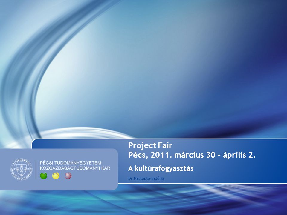 Project Fair Pécs, 2011. március 30 – április 2.