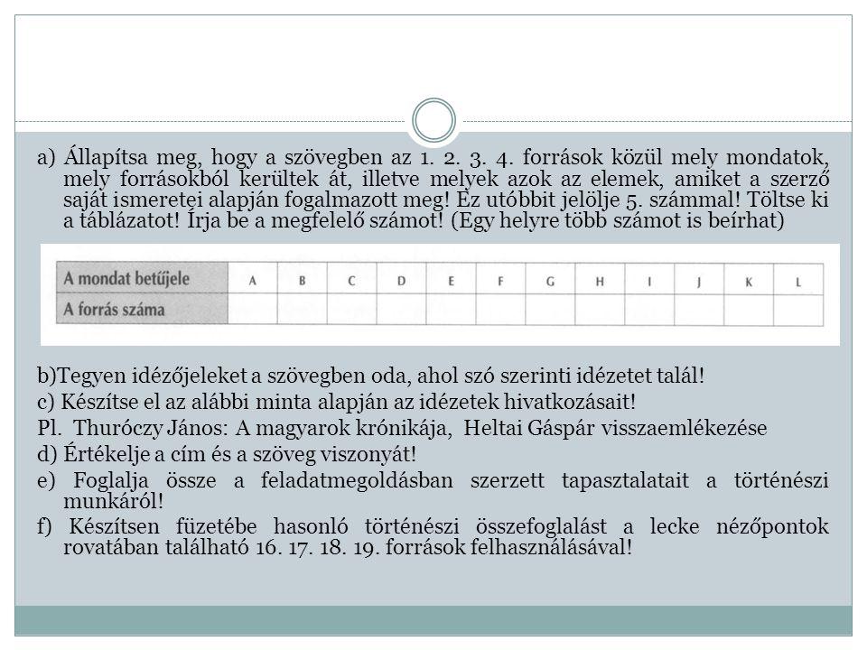 a) Állapítsa meg, hogy a szövegben az 1. 2. 3. 4
