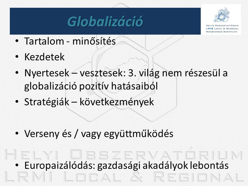 Globalizáció Tartalom - minősítés Kezdetek