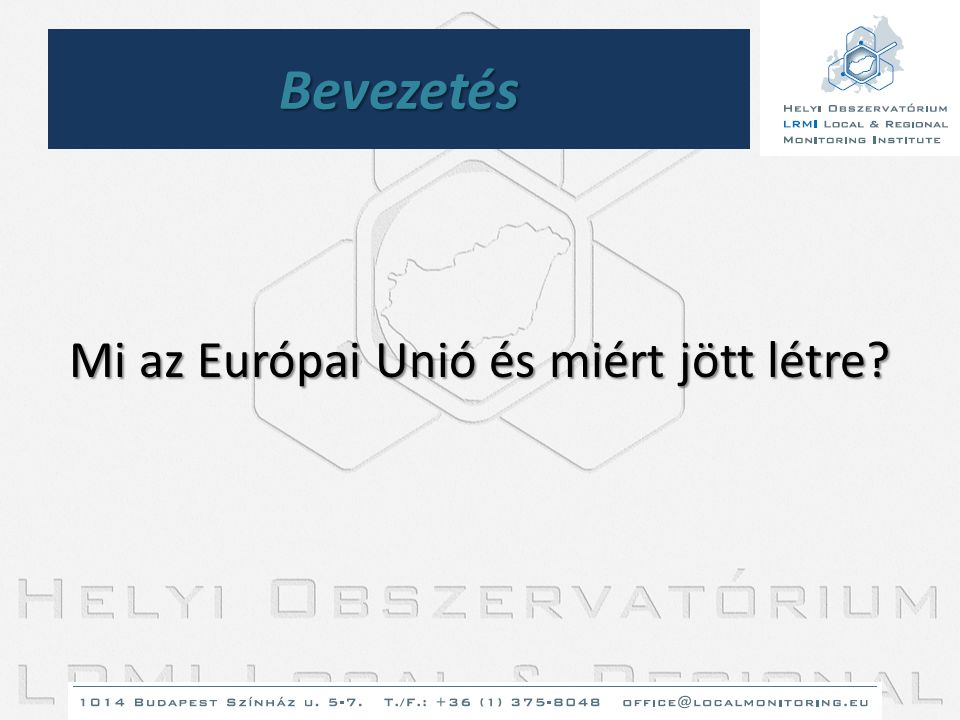 Mi az Európai Unió és miért jött létre