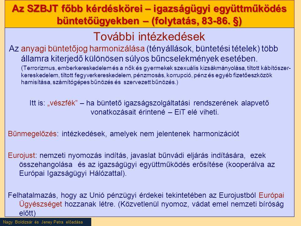 Az SZBJT főbb kérdéskörei – igazságügyi együttműködés büntetőügyekben – (folytatás, 83-86. §)