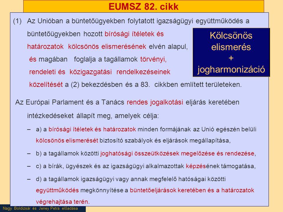 EUMSZ 82. cikk Kölcsönös elismerés + jogharmonizáció