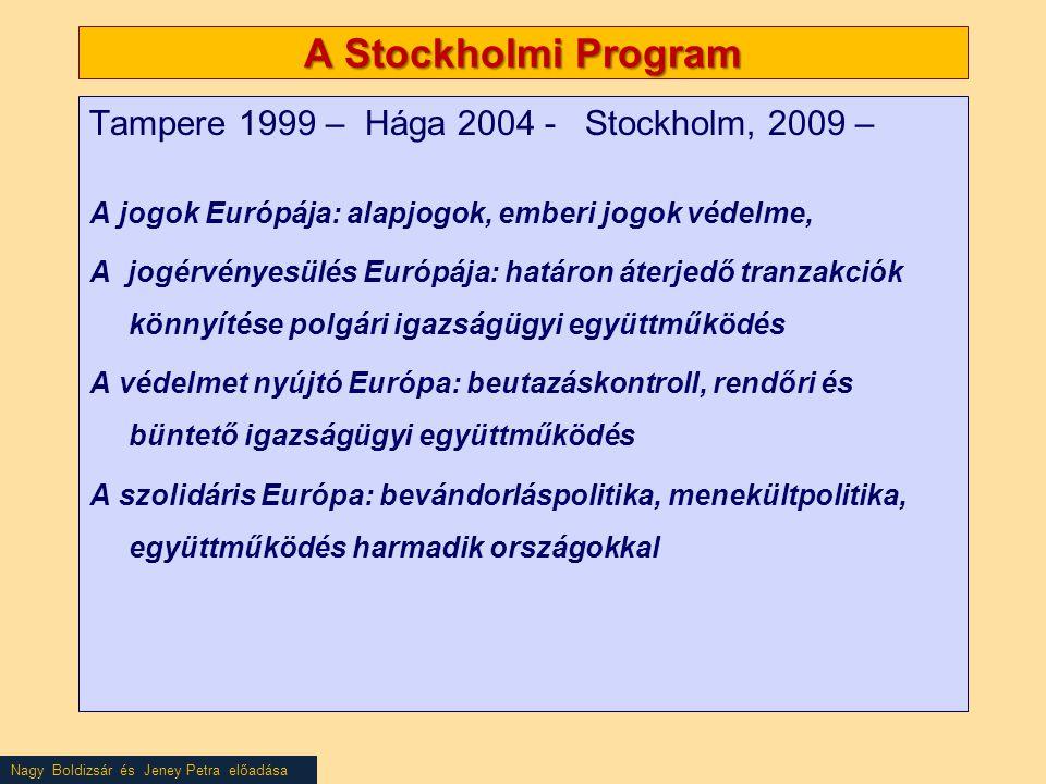 A Stockholmi Program Tampere 1999 – Hága 2004 - Stockholm, 2009 –