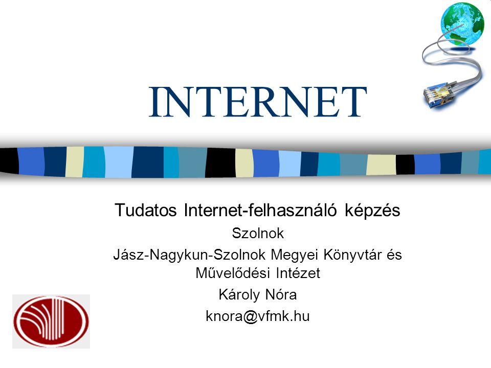 INTERNET Tudatos Internet-felhasználó képzés Szolnok