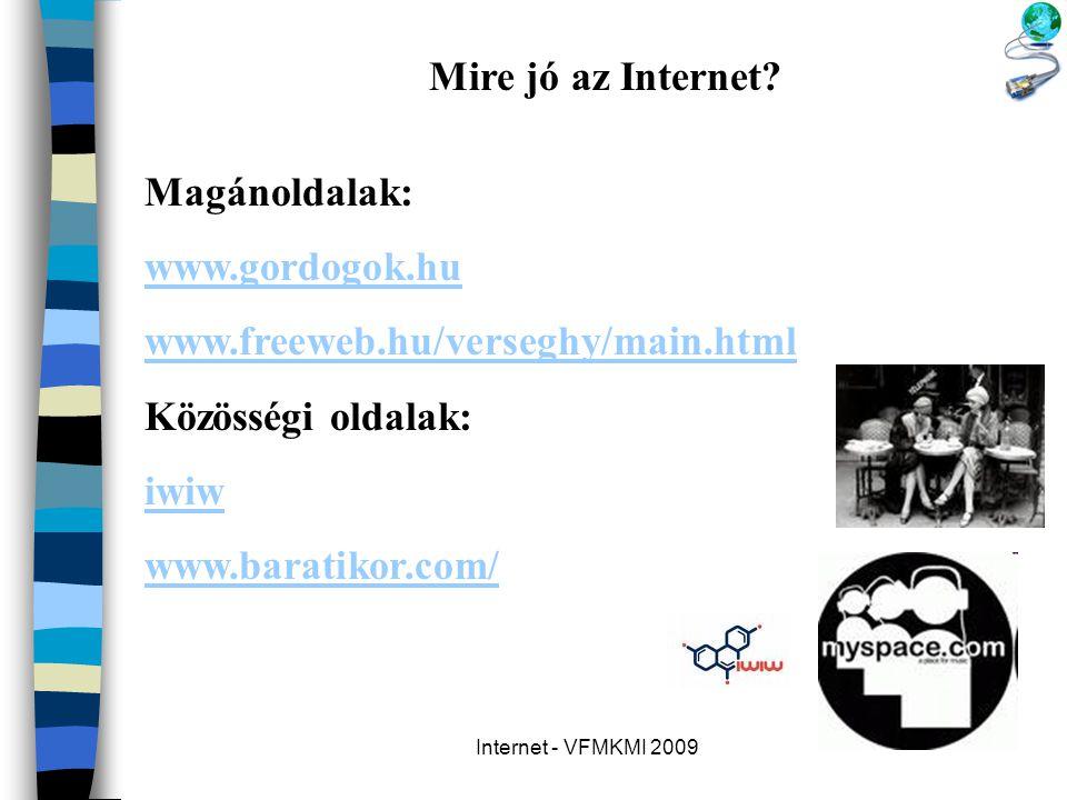 Mire jó az Internet Magánoldalak: www.gordogok.hu