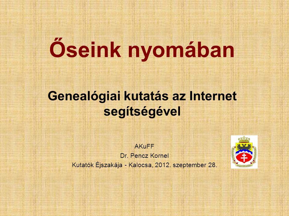 Őseink nyomában Genealógiai kutatás az Internet segítségével