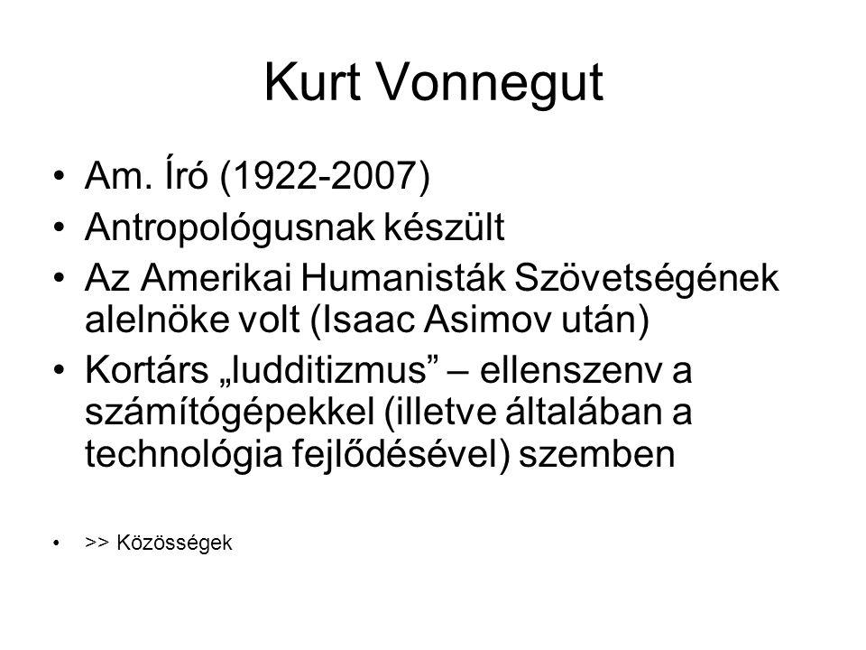 Kurt Vonnegut Am. Író (1922-2007) Antropológusnak készült