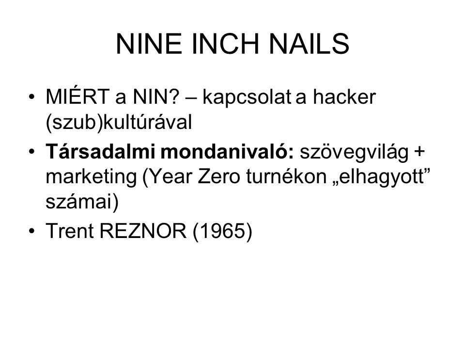 NINE INCH NAILS MIÉRT a NIN – kapcsolat a hacker (szub)kultúrával