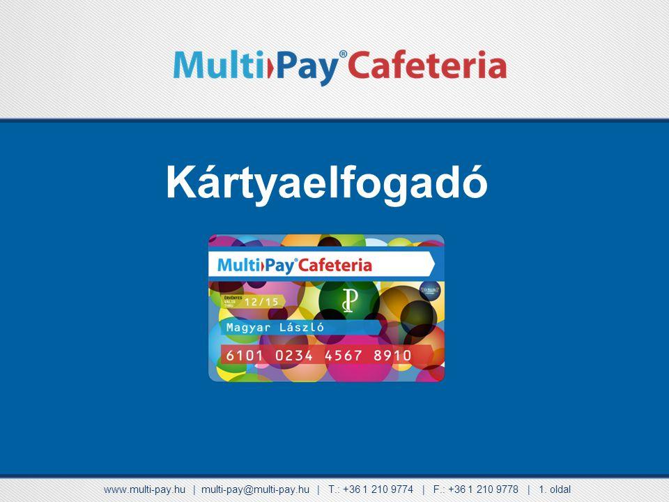 Kártyaelfogadó www.multi-pay.hu | multi-pay@multi-pay.hu | T.: +36 1 210 9774 | F.: +36 1 210 9778 | 1.