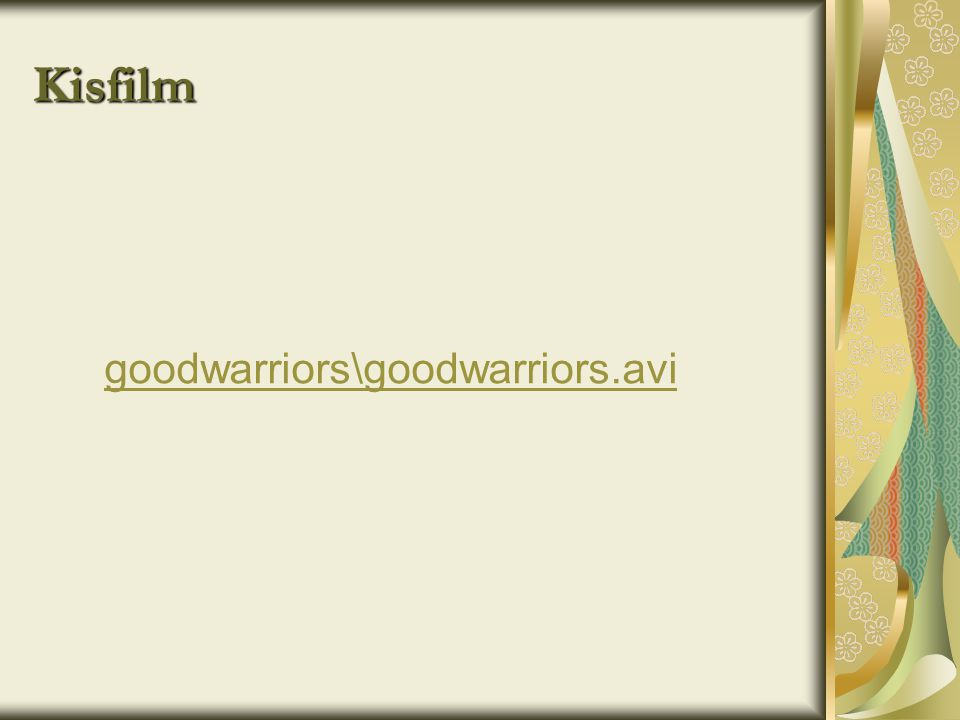Kisfilm goodwarriors\goodwarriors.avi
