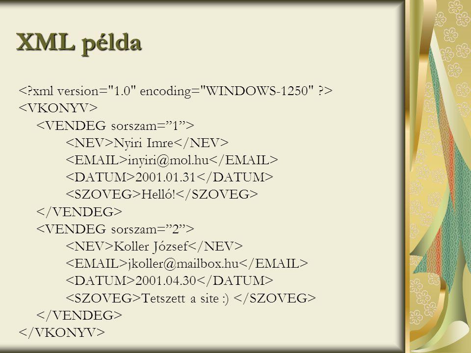 XML példa < xml version= 1.0 encoding= WINDOWS-1250 >