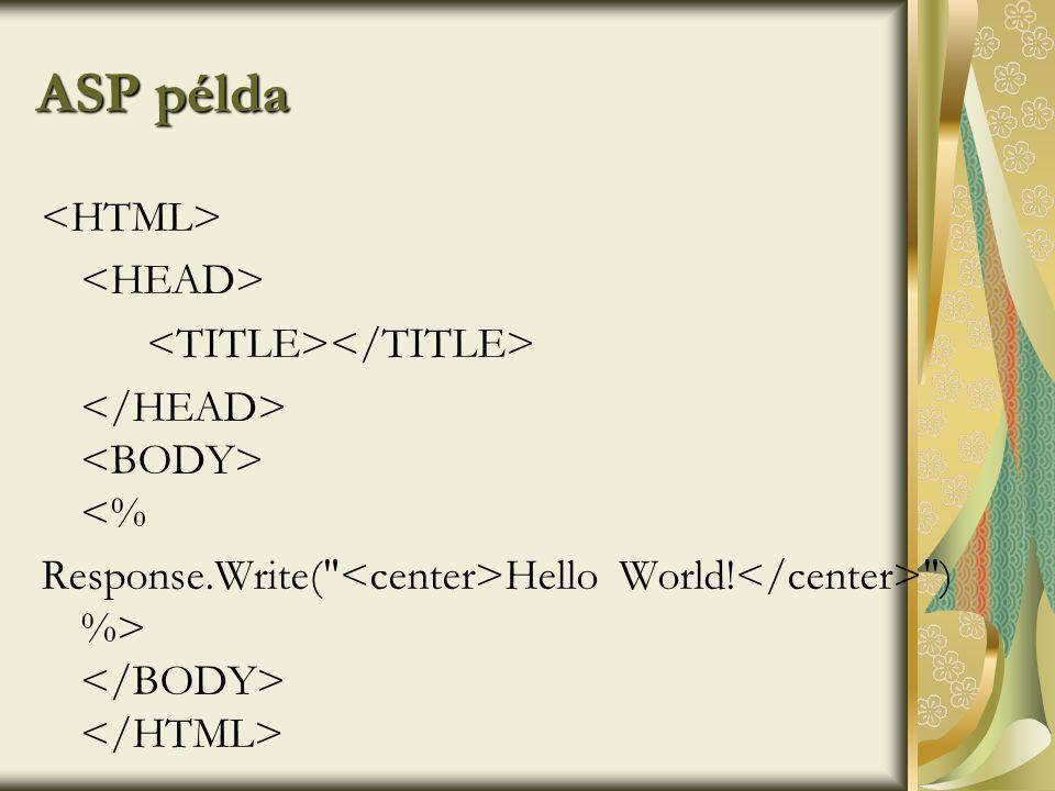 ASP példa <HTML> <HEAD> <TITLE></TITLE>