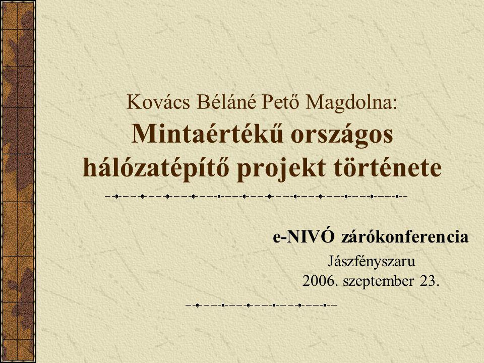 e-NIVÓ zárókonferencia Jászfényszaru 2006. szeptember 23.