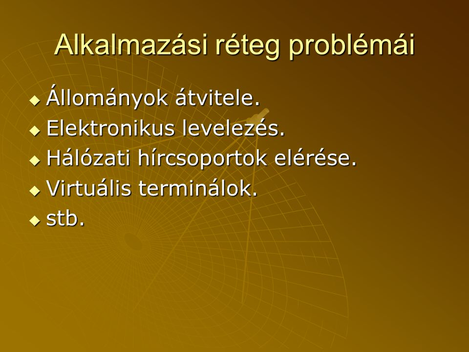 Alkalmazási réteg problémái