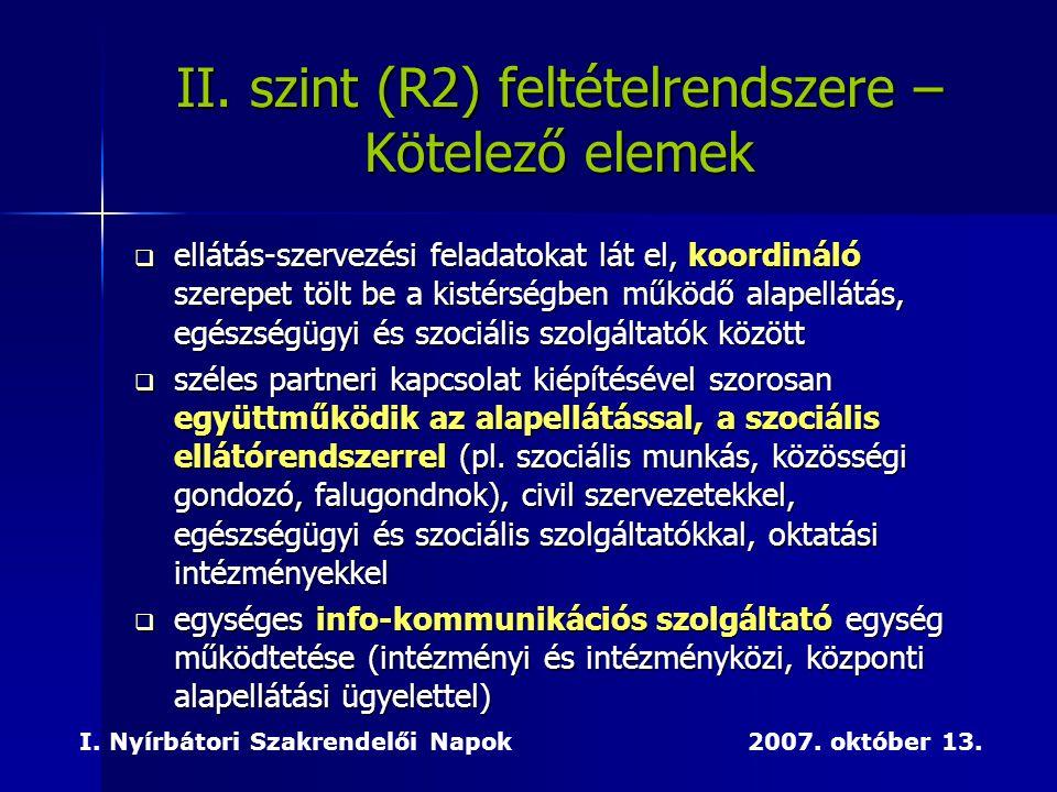 II. szint (R2) feltételrendszere – Kötelező elemek