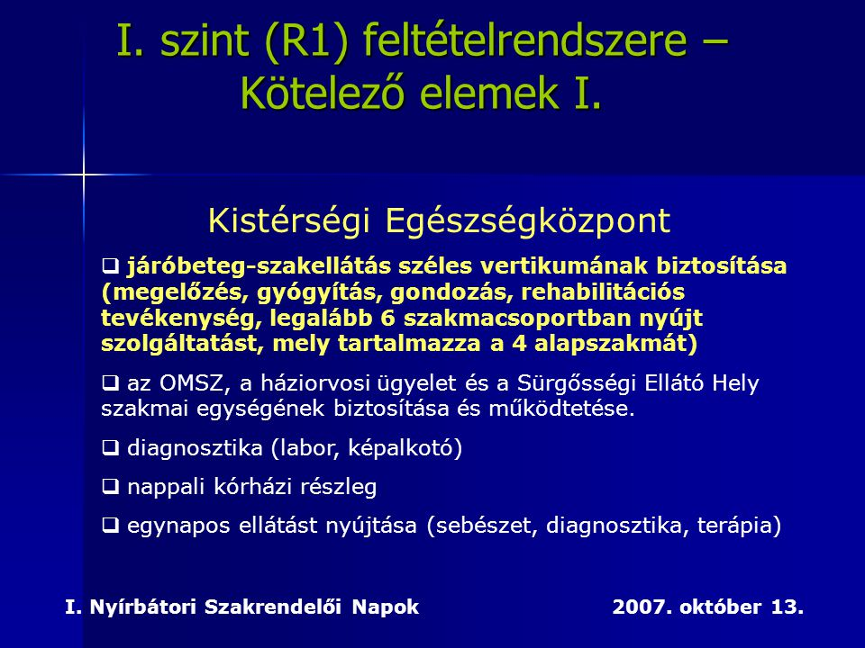 I. szint (R1) feltételrendszere – Kötelező elemek I.