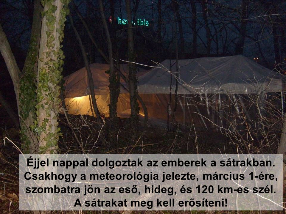 Éjjel nappal dolgoztak az emberek a sátrakban