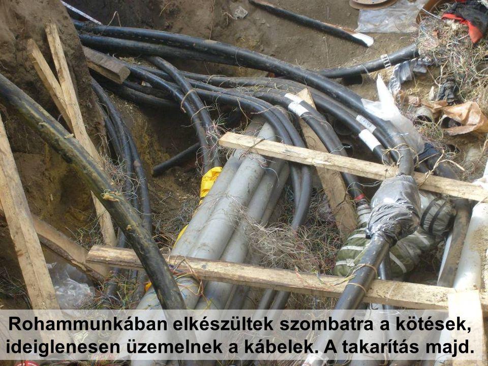 Rohammunkában elkészültek szombatra a kötések, ideiglenesen üzemelnek a kábelek. A takarítás majd.