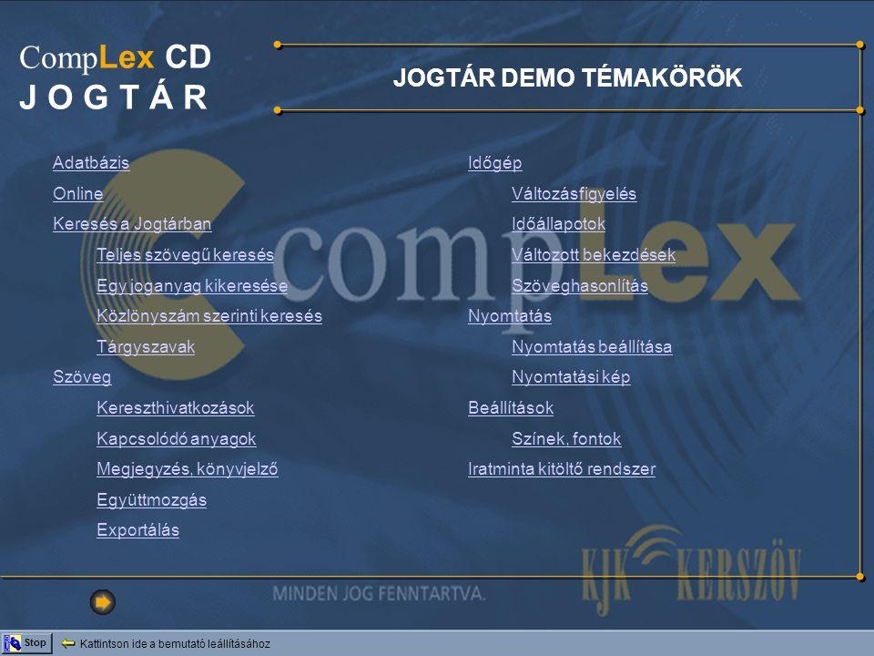 J O G T Á R CompLex CD JOGTÁR DEMO TÉMAKÖRÖK Adatbázis Online
