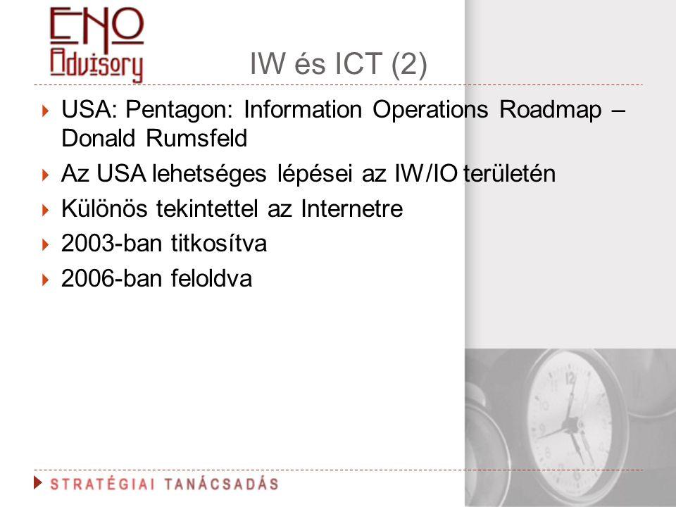 IW és ICT (2) USA: Pentagon: Information Operations Roadmap – Donald Rumsfeld. Az USA lehetséges lépései az IW/IO területén.