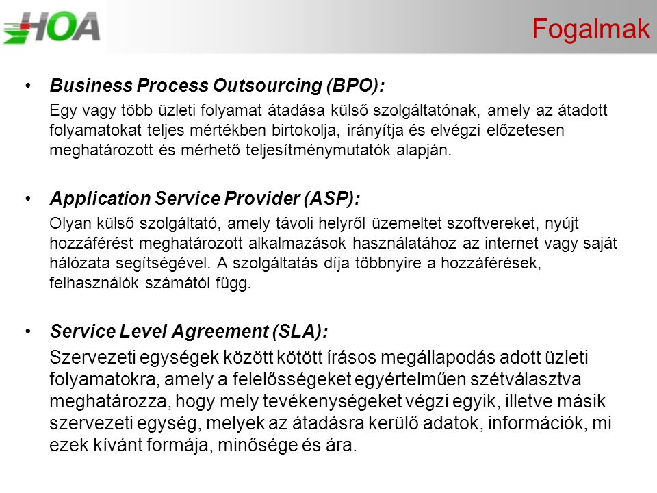 Fogalmak Business Process Outsourcing (BPO):
