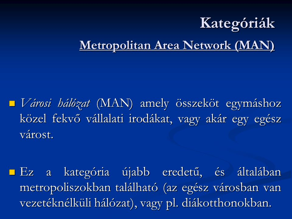 Kategóriák Metropolitan Area Network (MAN)