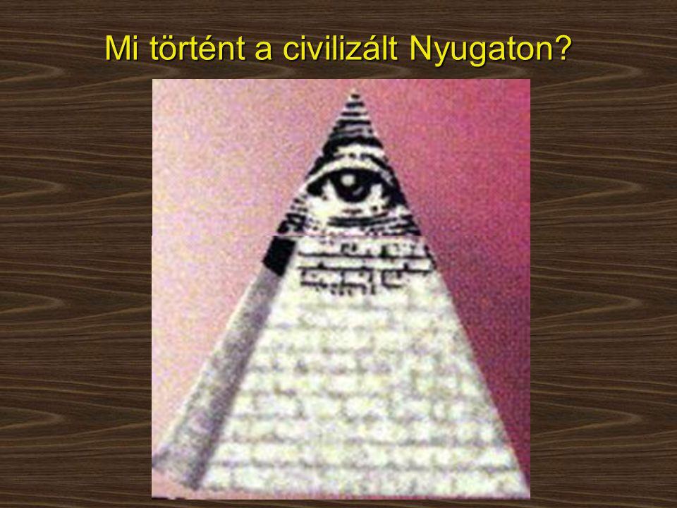 Mi történt a civilizált Nyugaton