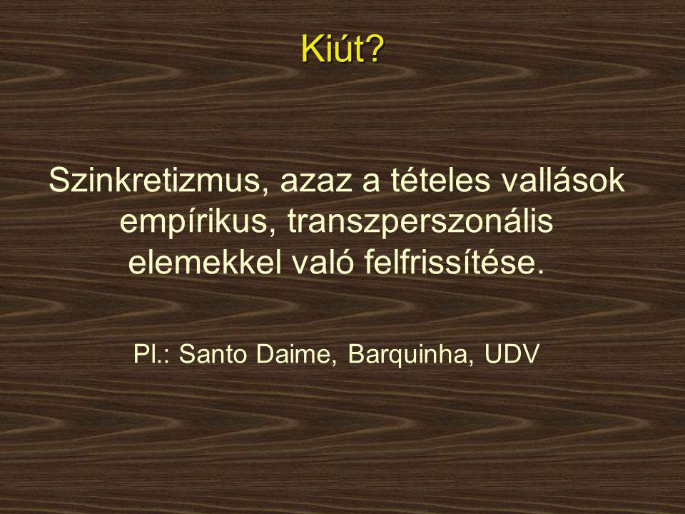 Pl.: Santo Daime, Barquinha, UDV