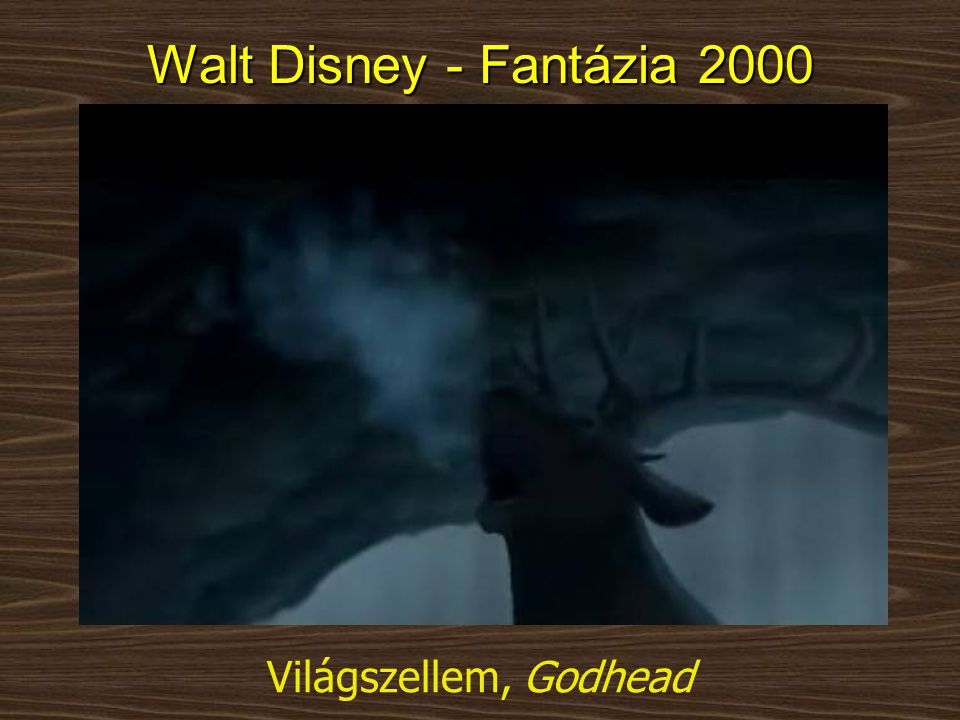 Walt Disney - Fantázia 2000 Világszellem, Godhead