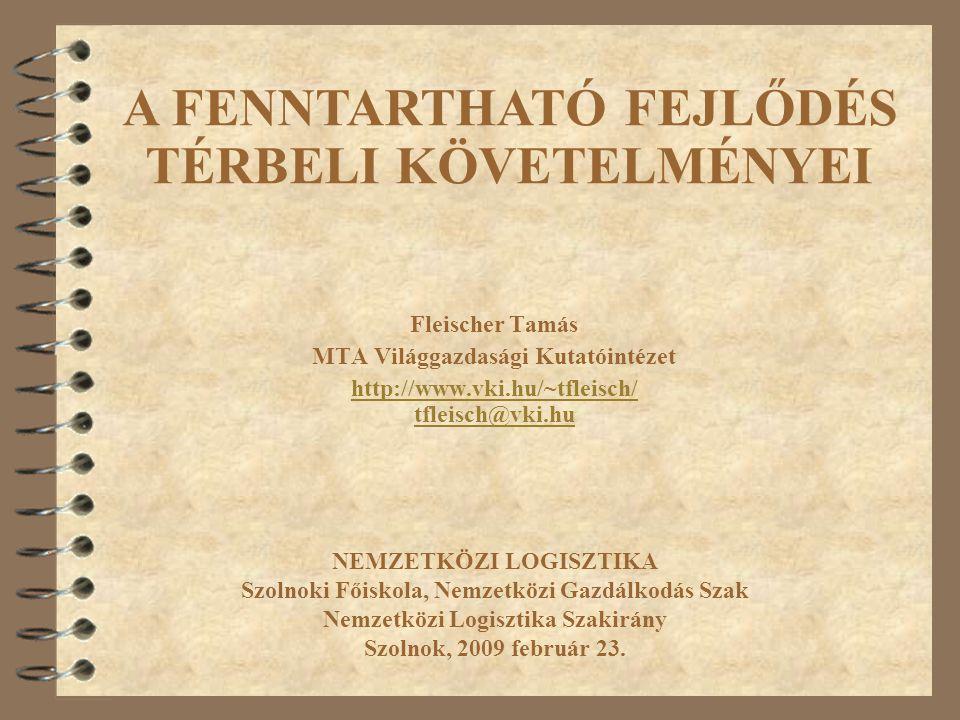 A FENNTARTHATÓ FEJLŐDÉS TÉRBELI KÖVETELMÉNYEI