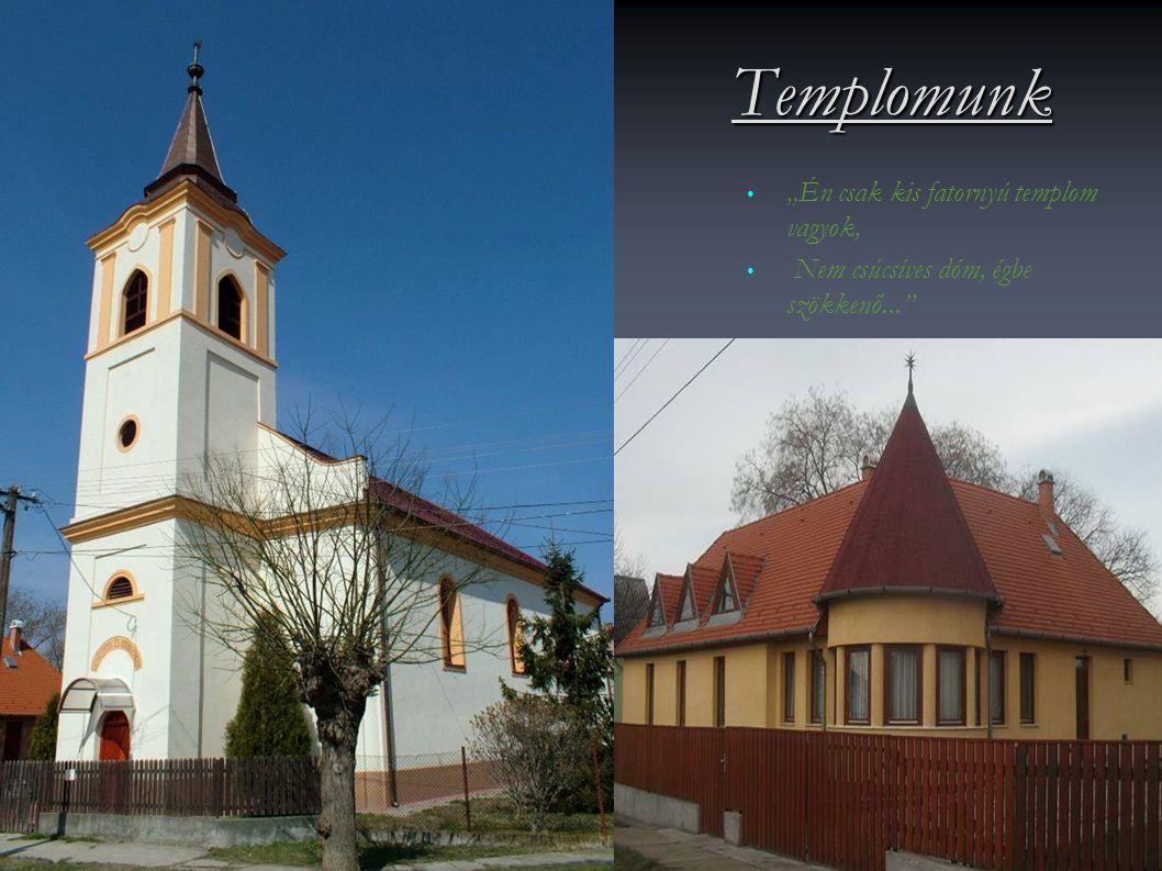 """Templomunk """"Én csak kis fatornyú templom vagyok,"""