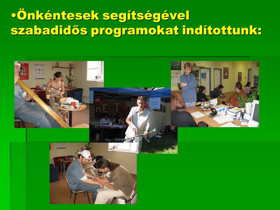 Önkéntesek segítségével szabadidős programokat indítottunk: