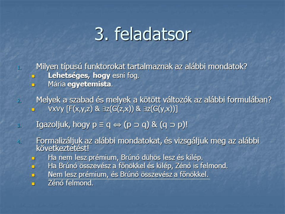 3. feladatsor Milyen típusú funktorokat tartalmaznak az alábbi mondatok Lehetséges, hogy esni fog.