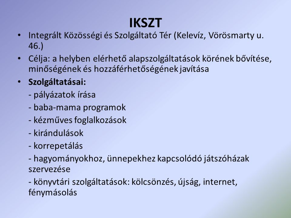 IKSZT Integrált Közösségi és Szolgáltató Tér (Kelevíz, Vörösmarty u. 46.)