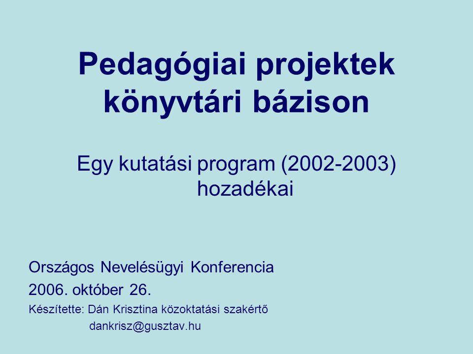 Pedagógiai projektek könyvtári bázison