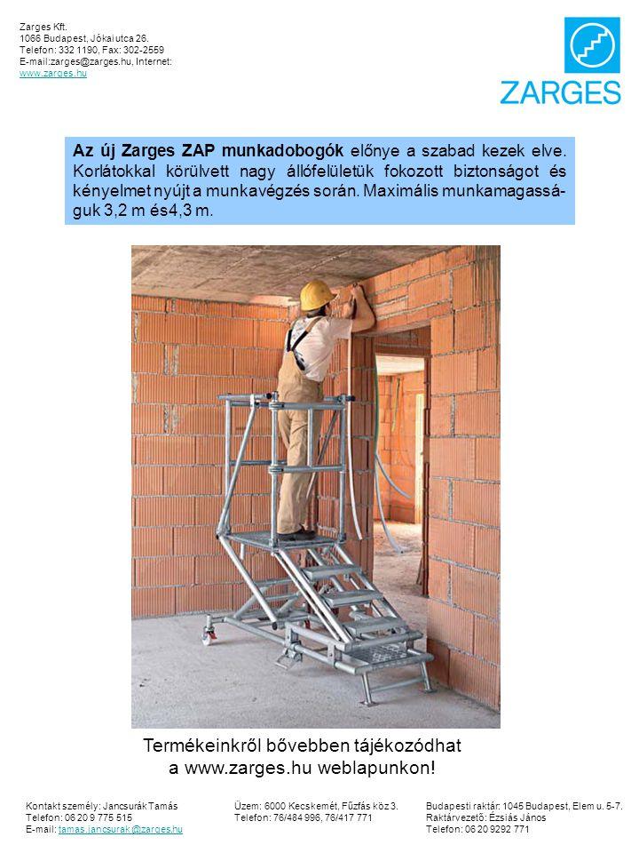 Termékeinkről bővebben tájékozódhat a www.zarges.hu weblapunkon!