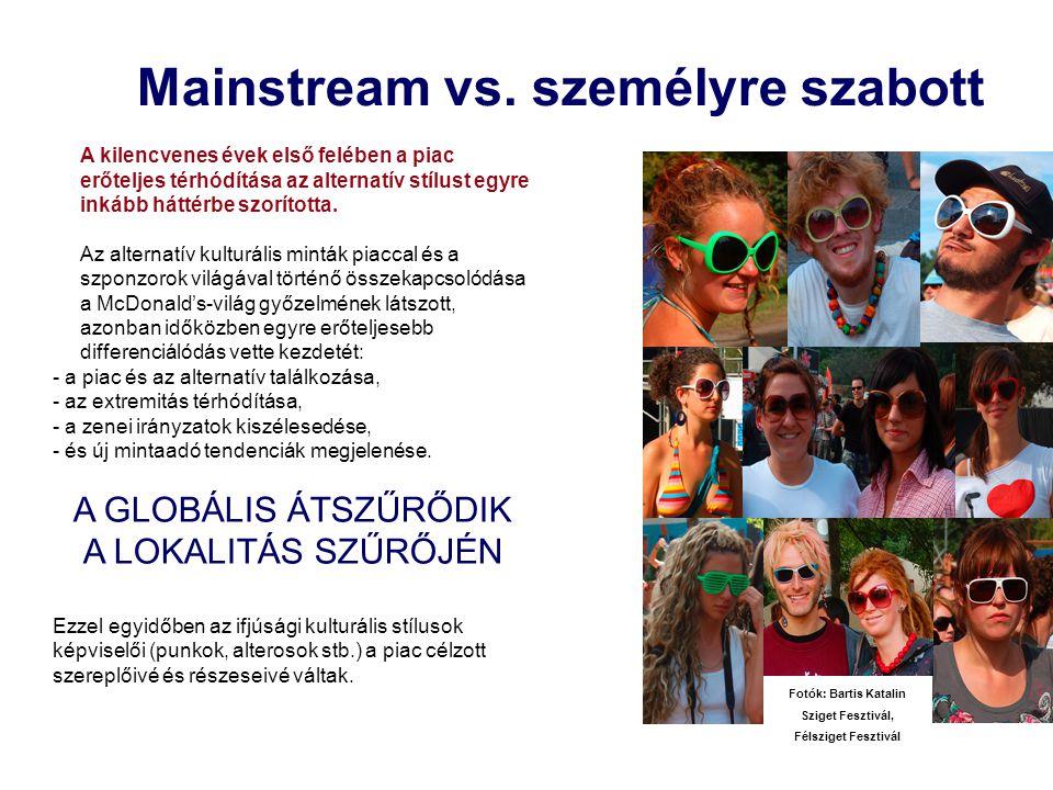 Mainstream vs. személyre szabott