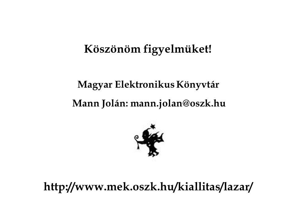 Köszönöm figyelmüket! http://www.mek.oszk.hu/kiallitas/lazar/