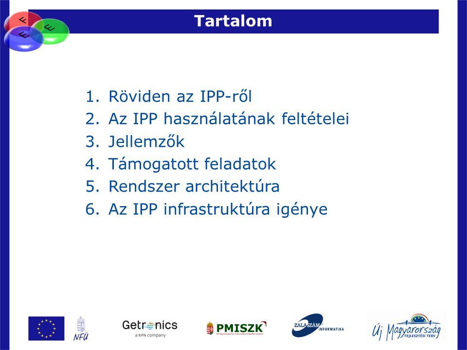 Az IPP használatának feltételei Jellemzők Támogatott feladatok