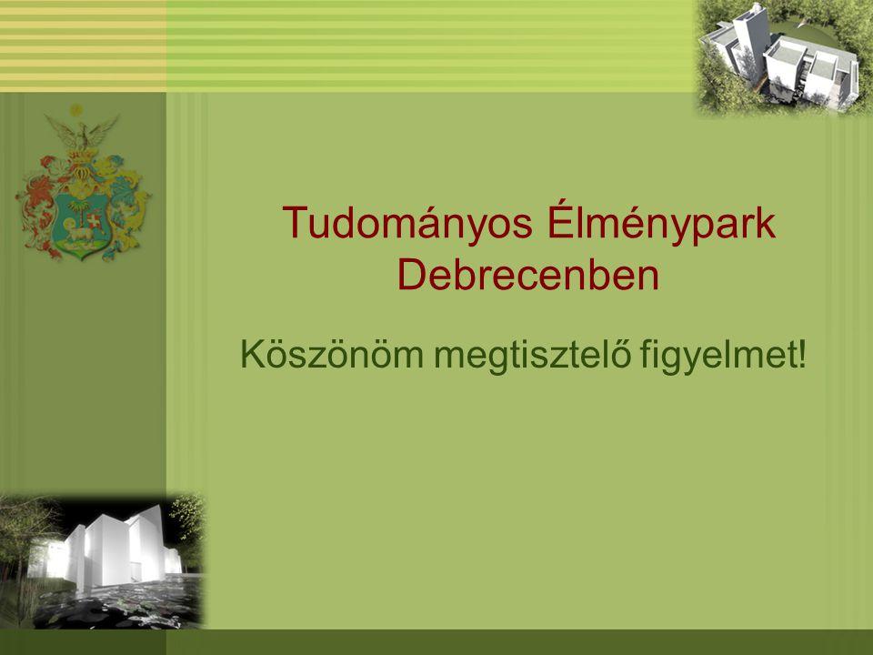 Tudományos Élménypark Debrecenben