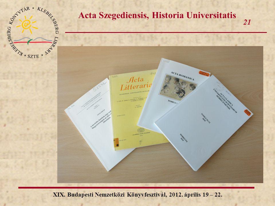 Acta Szegediensis, Historia Universitatis
