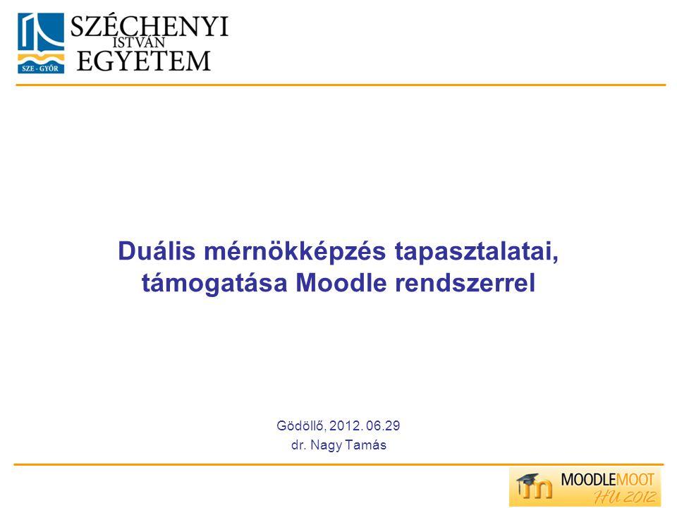 Duális mérnökképzés tapasztalatai, támogatása Moodle rendszerrel