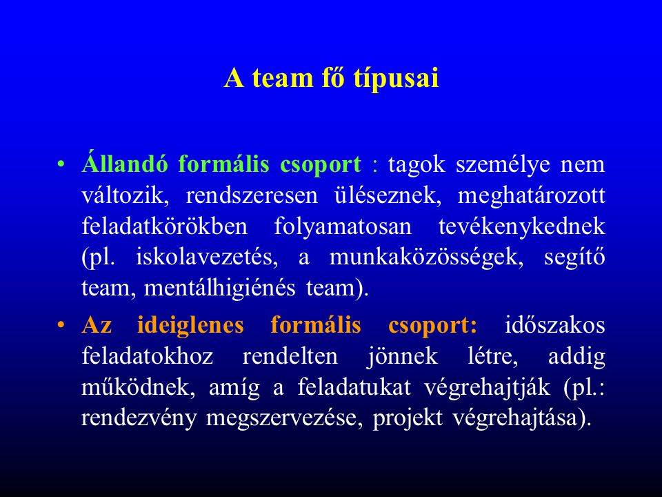 A team fő típusai
